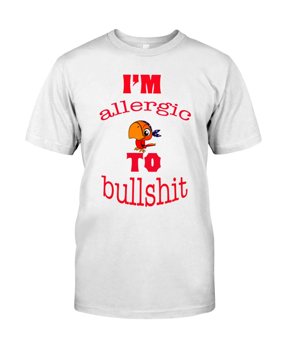 I 'm Allergic to Bullshit Classic T-Shirt