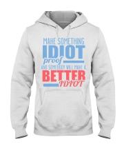 Make Something Idiot Proof Hooded Sweatshirt tile