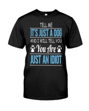 It's Just A Dog Classic T-Shirt tile