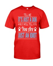 It's Just A Dog Classic T-Shirt front