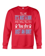 It's Just A Dog Crewneck Sweatshirt front