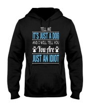It's Just A Dog Hooded Sweatshirt thumbnail