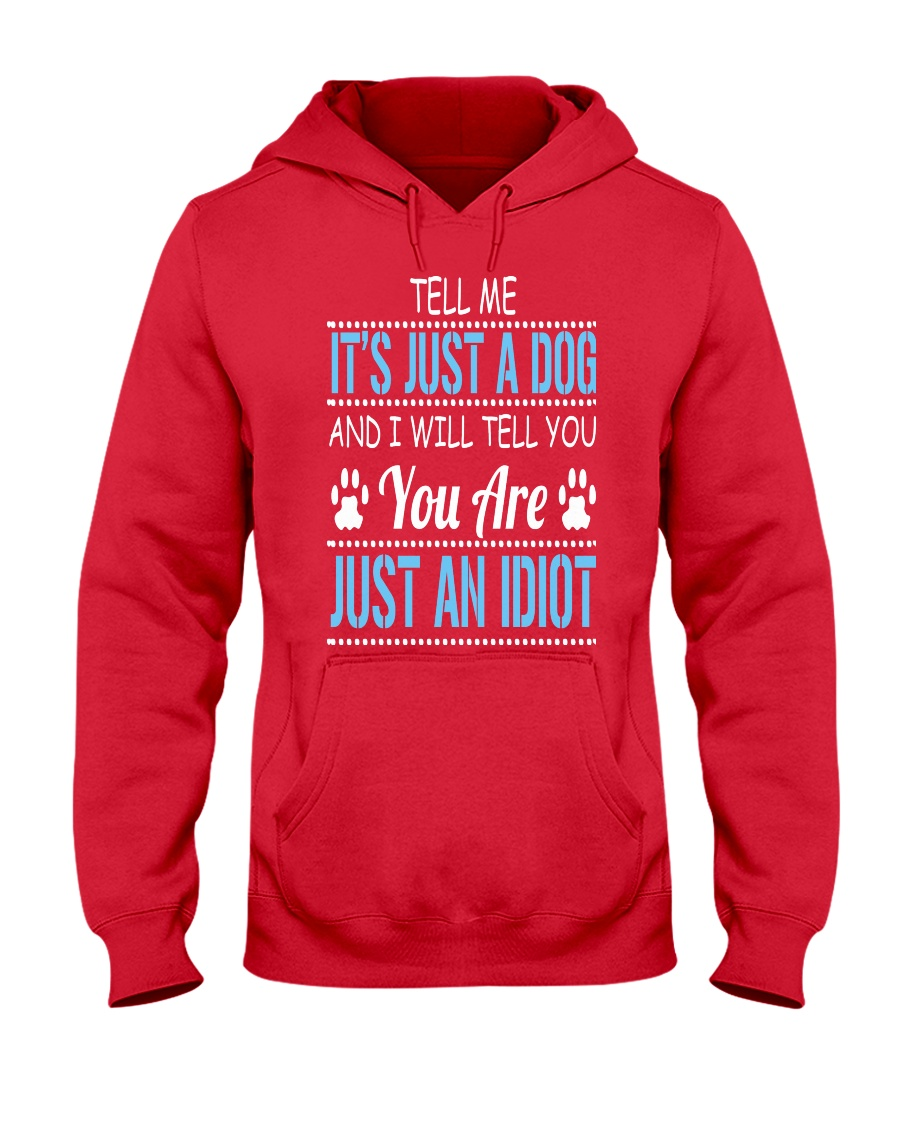It's Just A Dog Hooded Sweatshirt