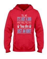It's Just A Dog Hooded Sweatshirt front