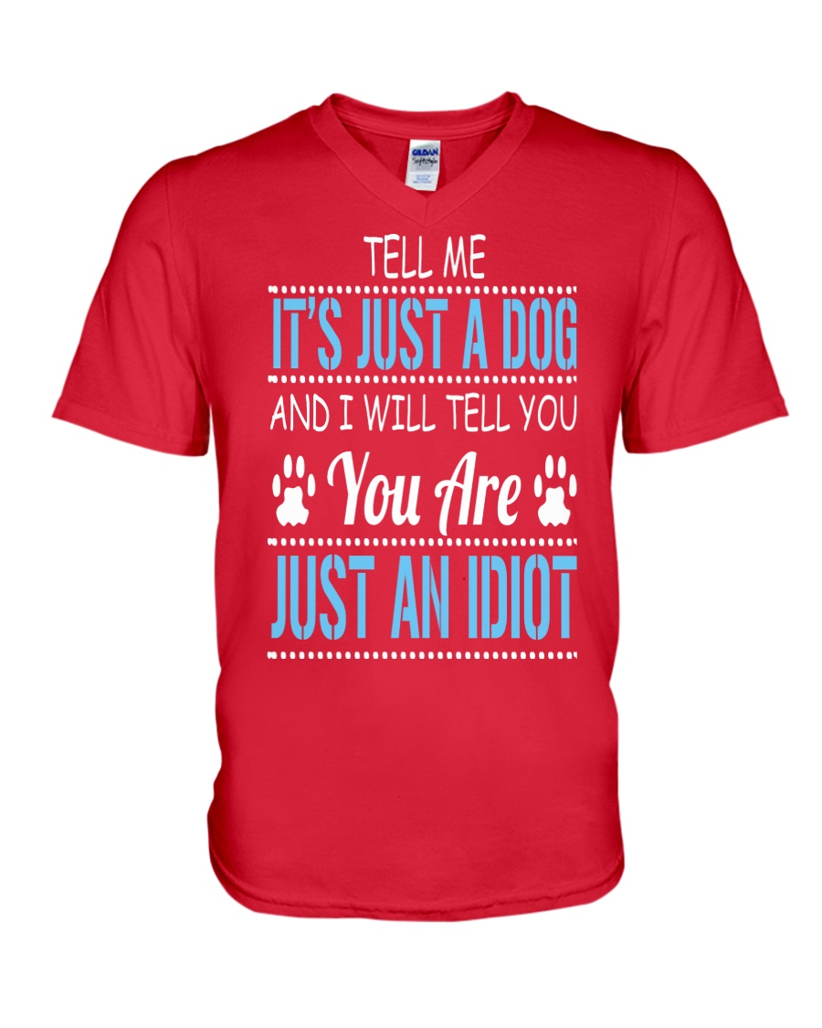 It's Just A Dog V-Neck T-Shirt