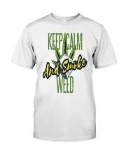 Keep Calm Smoke Weed Tee Classic T-Shirt front