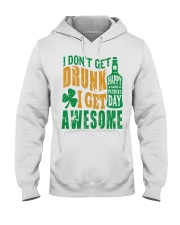 I Don't Get Drunk  Hooded Sweatshirt thumbnail