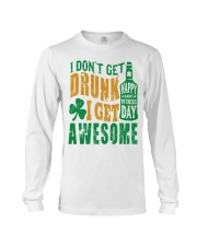 I Don't Get Drunk  Long Sleeve Tee thumbnail