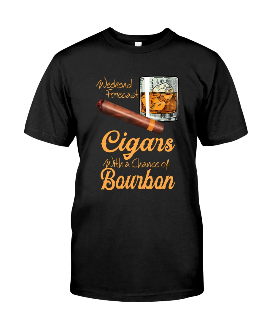 WEEKEND FORECAST CIGARS WITH A CHANCE OF BOURBON Classic T-Shirt
