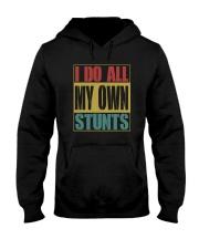 I DO ALL MY OWN STUNTS Hooded Sweatshirt thumbnail