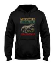 MESS WITH daddysaurus AND YOU'LL GET JURASSKICKED Hooded Sweatshirt thumbnail