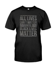 ALL LIVES CAN'T MATTER Classic T-Shirt front