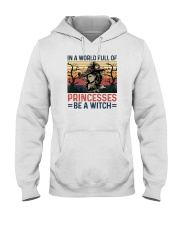 IN A WORLD FULL OF PRINCESS BE A WITCH Hooded Sweatshirt thumbnail