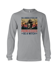 IN A WORLD FULL OF PRINCESS BE A WITCH Long Sleeve Tee thumbnail