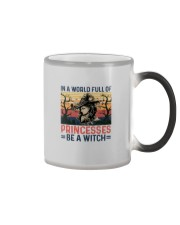 IN A WORLD FULL OF PRINCESS BE A WITCH Color Changing Mug thumbnail