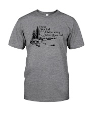 I WAS SOCIAL DISTANCING CAMPING Classic T-Shirt front
