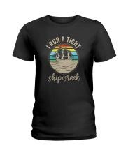 I RUN A TIGHT SHIPWRECK VINTAGE Ladies T-Shirt thumbnail