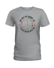 AND INTO THE GARDEN I GO Ladies T-Shirt thumbnail