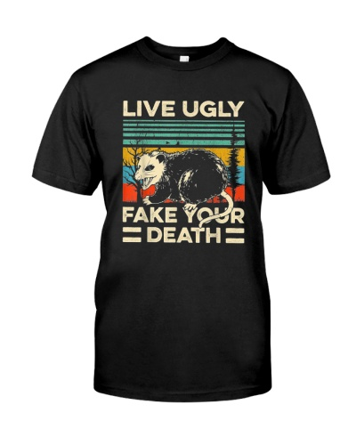 LIVE UGLY FAKE YOUR DEATH