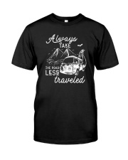 ALWAYS TAKE THE ROAD LESS TRAVELED Classic T-Shirt front
