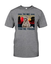 TO ME YOU ARE TRASH Classic T-Shirt front