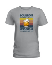 BOURBON GOES IN WISDOM COMES OUT Ladies T-Shirt thumbnail