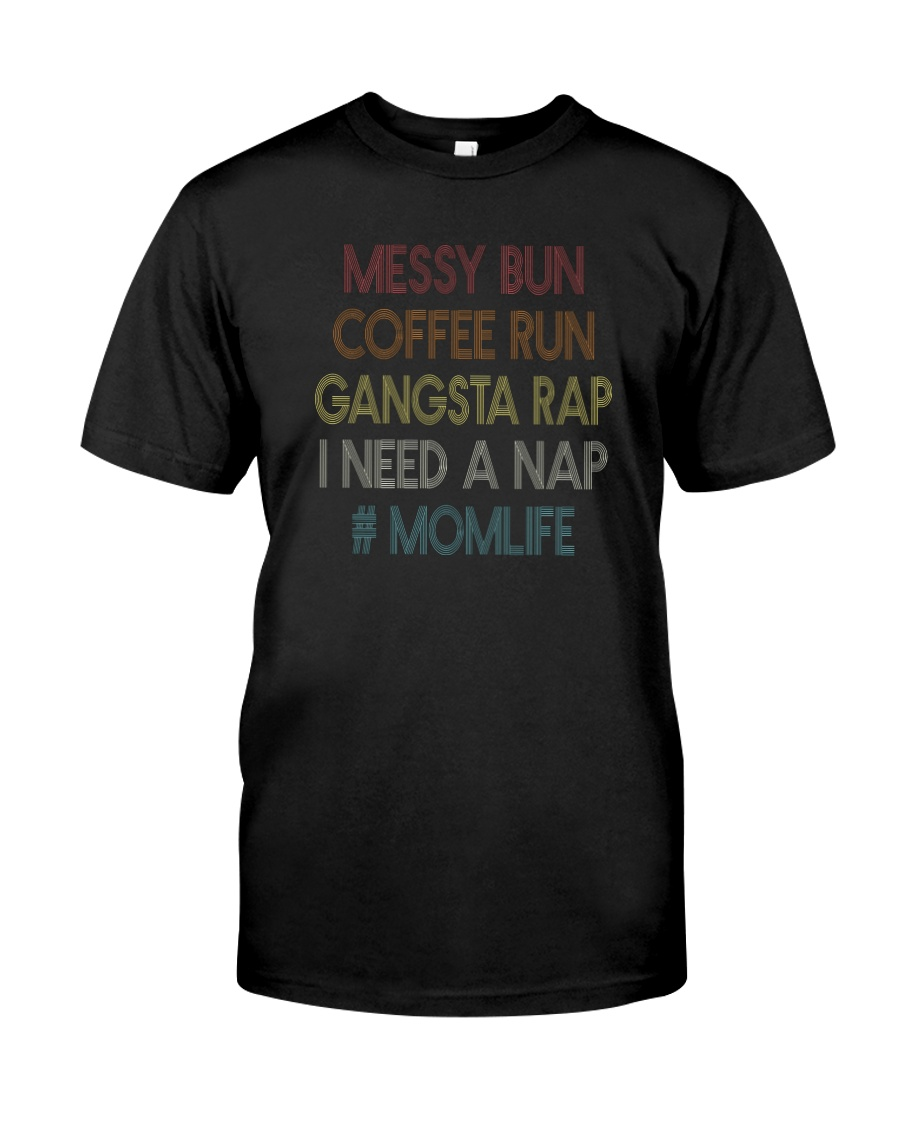 MESSY BUN COFFEE RUN MOMLIFE Classic T-Shirt