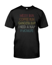 MESSY BUN COFFEE RUN MOMLIFE Classic T-Shirt front