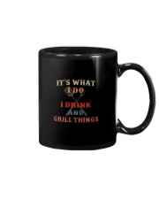 IT'S WHAT I DRINK AND GRILL THINGS Mug thumbnail