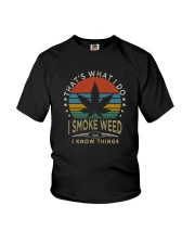 I SMOKE WEED AND I KNOW THINGS Youth T-Shirt thumbnail
