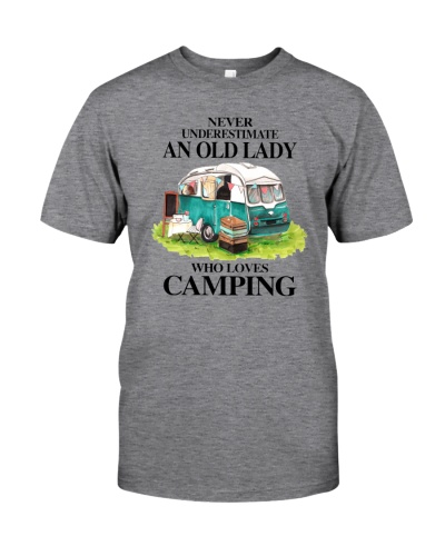 NEVER UNDERESTIMATE AN OLD LADY WHO LOVES CAMPING