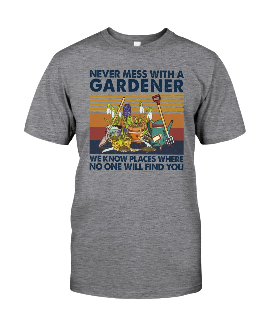 NEVER MESS WITH A GARDENER Classic T-Shirt