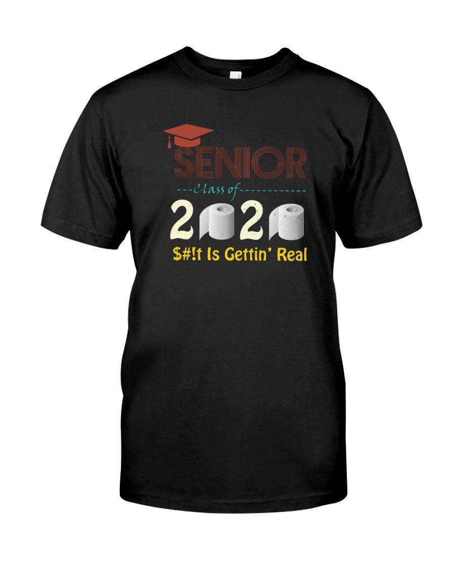 CLASS 2020 SHIT GETTIN' REAL Classic T-Shirt