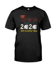 CLASS 2020 SHIT GETTIN' REAL Classic T-Shirt front