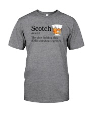 SCOTCH THE GLUE HOLDING THIS 2020 Classic T-Shirt front