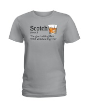 SCOTCH THE GLUE HOLDING THIS 2020 Ladies T-Shirt thumbnail