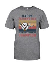 HAPPY FATHER'S DAY FROM YOUR SWIMMING CHAMPION Classic T-Shirt front