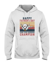 HAPPY FATHER'S DAY FROM YOUR SWIMMING CHAMPION Hooded Sweatshirt thumbnail