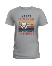 HAPPY FATHER'S DAY FROM YOUR SWIMMING CHAMPION Ladies T-Shirt thumbnail