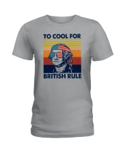 TOO COOL FOR BRITISH RULE Ladies T-Shirt thumbnail
