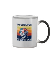 TOO COOL FOR BRITISH RULE Color Changing Mug thumbnail