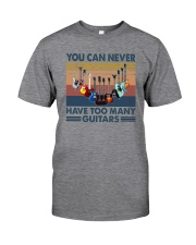 YOU CAN NEVER HAVE TOO MANY GUITARS Classic T-Shirt front