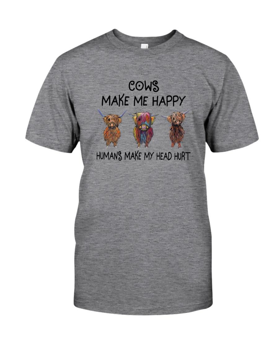 COWS MAKE ME HAPPY HUMAS MAKE MY HEAD HURT Classic T-Shirt