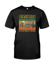 A MAN NEEDS BEER AND S SMOKER Classic T-Shirt front