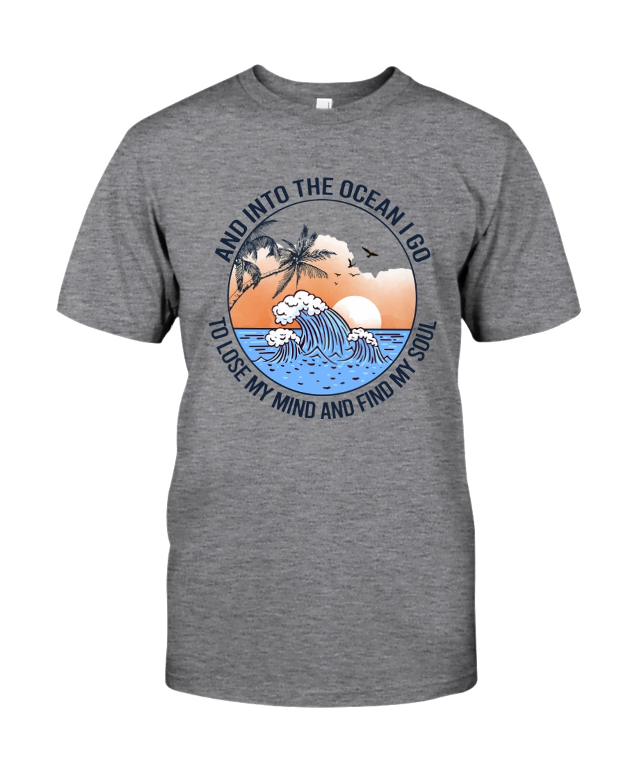 AND INTO THE OCEAN I GO FIND MY SOUL Classic T-Shirt
