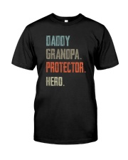 DADDY GRANDPA PROTECTOR HERO Classic T-Shirt front