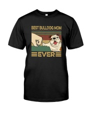 BEST BULLDOG MOM EVER s Classic T-Shirt front