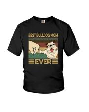 BEST BULLDOG MOM EVER s Youth T-Shirt thumbnail