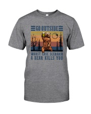 GO OUTSIDE A BEAR KILLS YOU Classic T-Shirt front