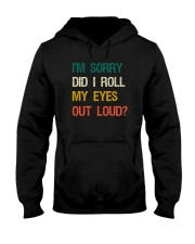I'M SORRY DID I ROLL MY EYES OUT LOUD Hooded Sweatshirt thumbnail